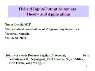 Hybrid Input/Output Automata: Theory and Applications