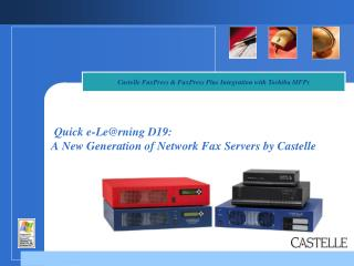 Quick e-Le@rning D19:  A New Generation of Network Fax Servers by Castelle