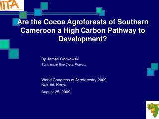 Are the Cocoa Agroforests of Southern Cameroon a High Carbon Pathway to Development?