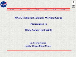 NASA Technical Standards Working Group Presentation to White Sands Test Facility