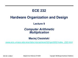 ECE 232 Hardware Organization and Design Lecture 9 Computer Arithmetic Multiplication