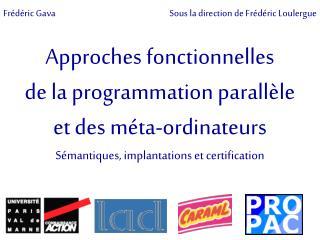 Approches fonctionnelles de la programmation parall le  et des m ta-ordinateurs S mantiques, implantations et certificat