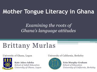 Mother Tongue Literacy in Ghana Examining the roots of  Ghana's language attitudes