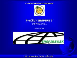 Pre(čo) INSPIRE ?