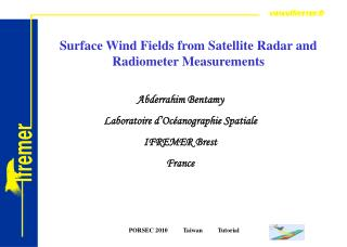 Surface Wind Fields from Satellite Radar and Radiometer Measurements