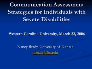 Communication Assessment Strategies for Individuals with Severe Disabilities  Western Carolina University, March 22, 200