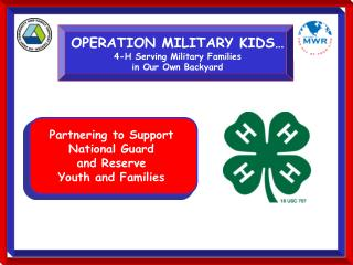 OPERATION MILITARY KIDS� 4-H Serving Military Families in Our Own Backyard