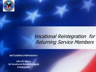 Vocational Reintegration   for Returning Service Members