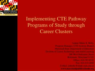 Implementing CTE Pathway Programs of Study through  Career Clusters
