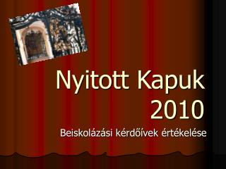 Nyitott Kapuk  2010