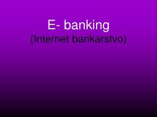E- banking (Internet bankarstvo)