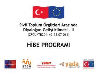 Sivil Toplum Örgütleri Arasında  Diyaloğun Geliştirilmesi - II ( CFCU/TR2011/0135.07-011 )