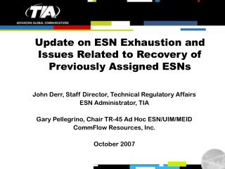 Update on ESN Exhaustion and  Issues Related to Recovery of  Previously Assigned ESNs