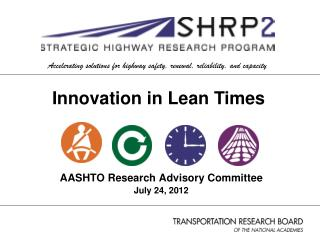 AASHTO Research Advisory Committee July 24, 2012