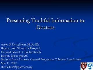 Presenting Truthful Information to Doctors