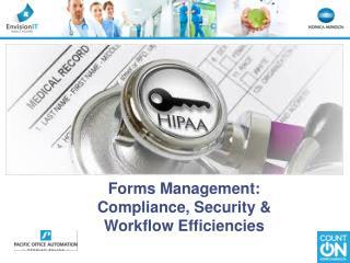 Forms Management: Compliance, Security & Workflow Efficiencies