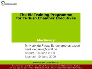 The EU Training Programme for Turkish Chamber Executives Machinery