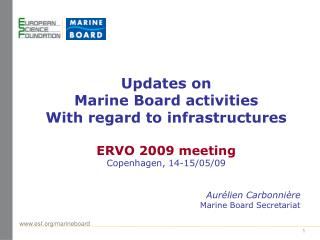Updates on  Marine Board activities  With regard to infrastructures ERVO 2009 meeting