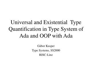Universal and Existential  Type Quantification in Type System of Ada and OOP with Ada