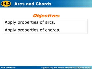 Apply properties of arcs. Apply properties of chords.