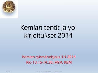Kemian tentit ja yo-kirjoitukset  2014