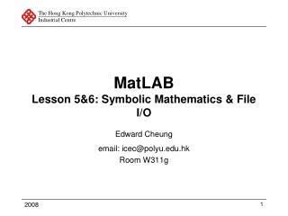 MatLAB Lesson 5&6: Symbolic Mathematics & File I/O