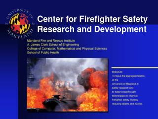 Center for Firefighter Safety Research and Development