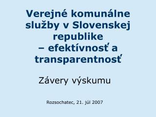 Verejné komunálne služby v Slovenskej republike – efektívnosť a transparentnosť