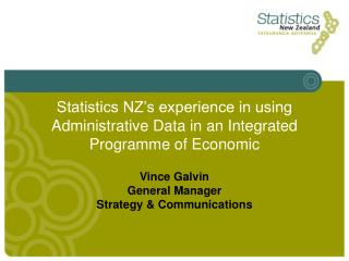 Statistics NZ's experience in using Administrative Data in an Integrated Programme of Economic