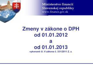 Zmeny v z�kone o DPH  od 01.01.2012 a  od 01.01.2013  vykonan� ?l. V z�kona ?. 331/2011 Z. z.