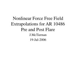 Nonlinear Force Free Field Extrapolations for AR 10486 Pre and Post Flare