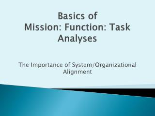 Basics of  Mission : Function: Task Analyses