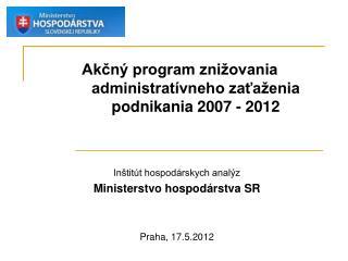 Akčný program znižovania administratívneho zaťaženia podnikania 2007 - 2012