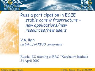 Russia participation in EGEE stable core infrastructure -     new applications/new