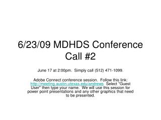 6/23/09 MDHDS Conference Call #2