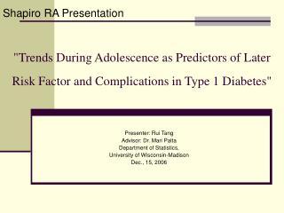 Presenter: Rui Tang  Advisor: Dr. Mari Palta Department of Statistics,