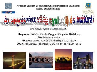 A Pannon Egyetem MFTK Angol-Amerikai Intézete és az Amerikai Kuckó, EKMK bemutatja