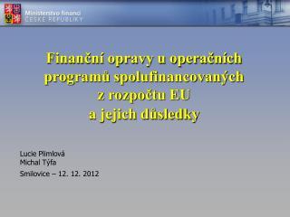 Finanční opravy u operačních programů spolufinancovaných z rozpočtu EU a jejich důsledky