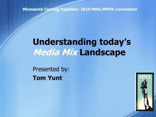 Understanding today's  Media Mix  Landscape