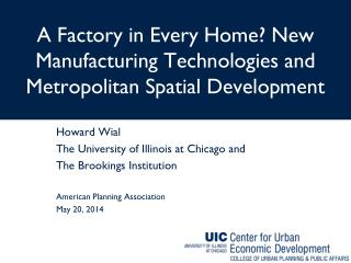 A Factory in Every Home? New Manufacturing Technologies and Metropolitan Spatial Development