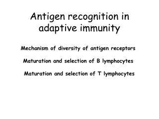 Antigen recognition in adaptive immunity