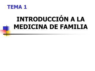 INTRODUCCI�N A LA MEDICINA DE FAMILIA