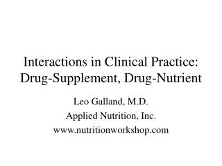 Interactions in Clinical Practice: Drug-Supplement, Drug-Nutrient