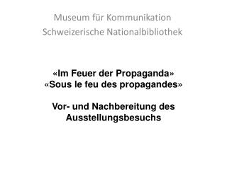Museum f�r Kommunikation  Schweizerische Nationalbibliothek