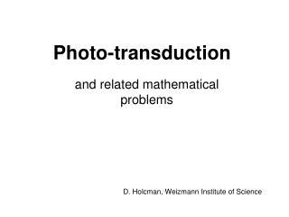 Photo-transduction