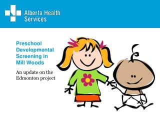Preschool Developmental Screening in  Mill Woods