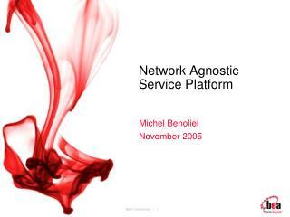 Network Agnostic Service Platform