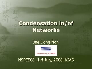 Condensation in/of Networks