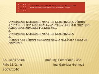 Bc. Lukáš  Selep prof . Ing. Peter  Sakál ,  CSc
