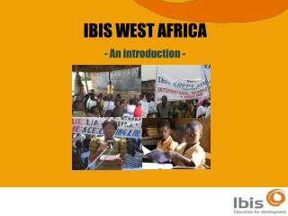 IBIS WEST AFRICA - An introduction -